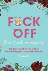 Fuck Off I'm Embroidering