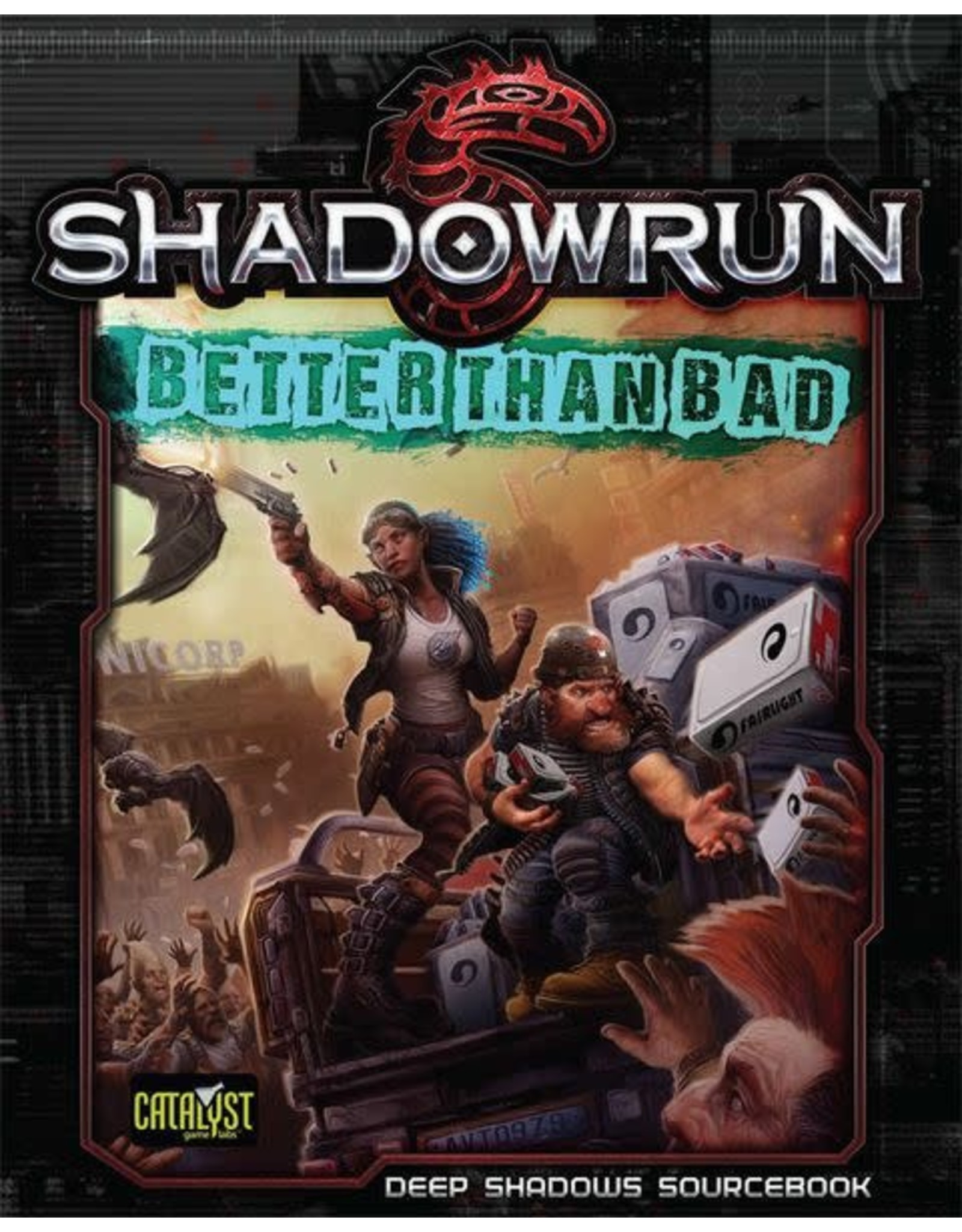 Catalyst Game Labs SALE Shadowrun 5E: Better Than Bad