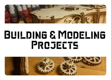 Building & Modeling Projects