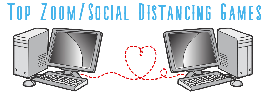 Gamescape Recommends: Zoom/Social Distancing Games