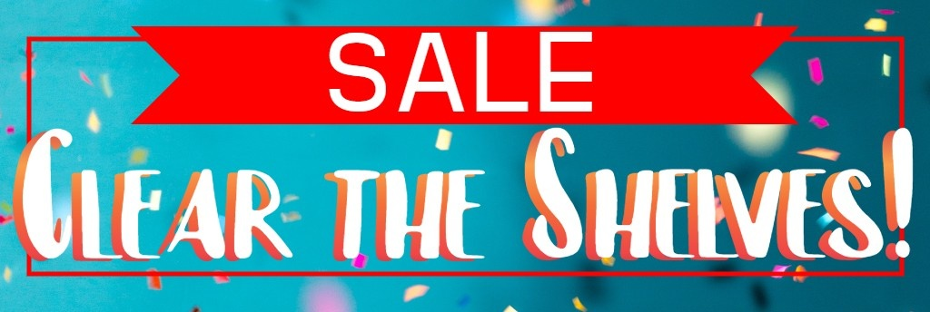 Clear the Shelves Sale