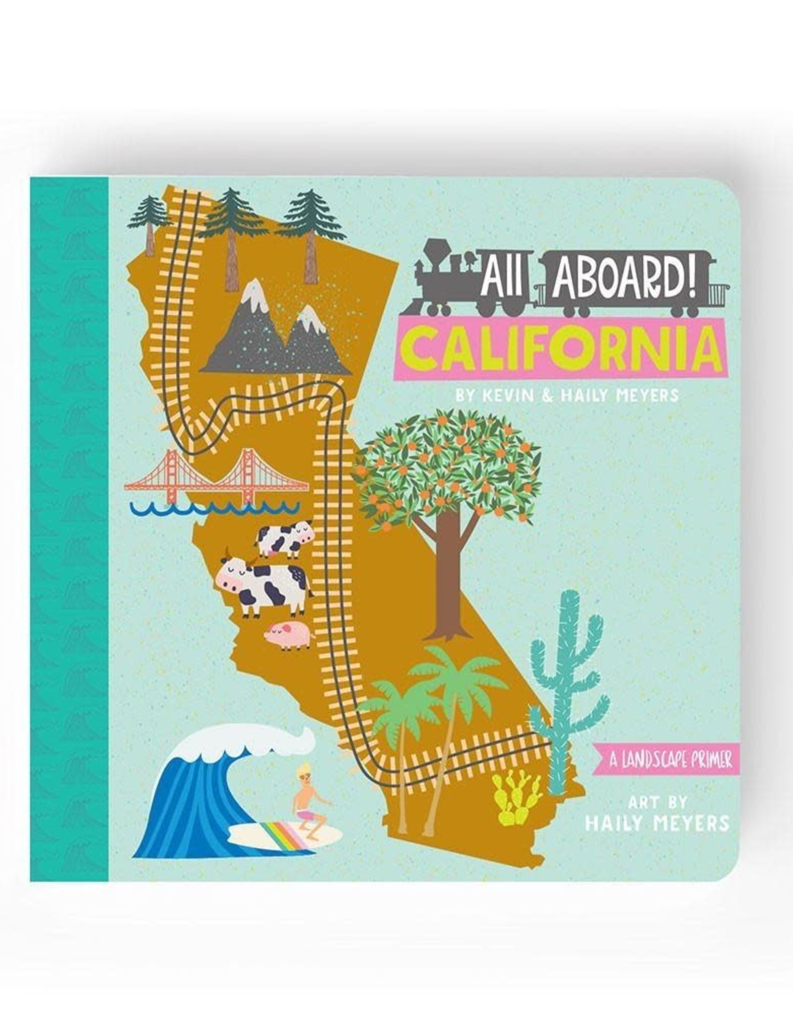Lucy Darling All Aboard California:  A Landscape Primer