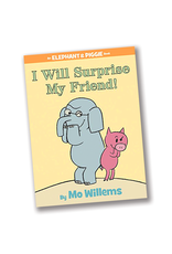 I Will Surprise My Friend (An Elephant and Piggie Book)
