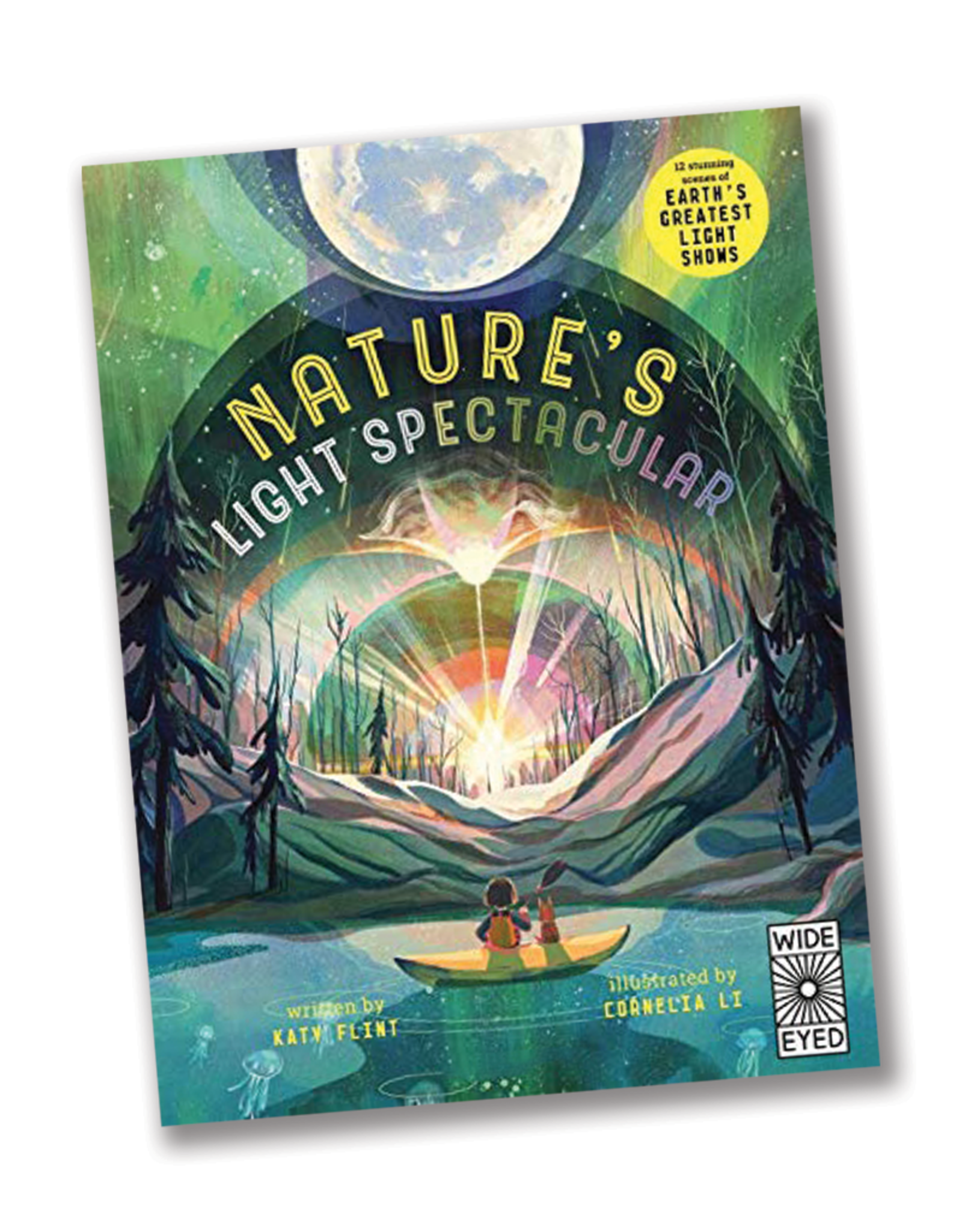 Wide Eyed Editions Nature's Light Spectacular: Earth's Greatest Shows, Glow in the Dark