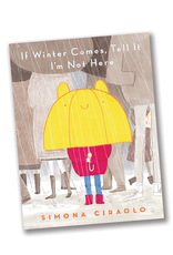 Candlewick Press If Winter Comes, Tell It I'm Not Here