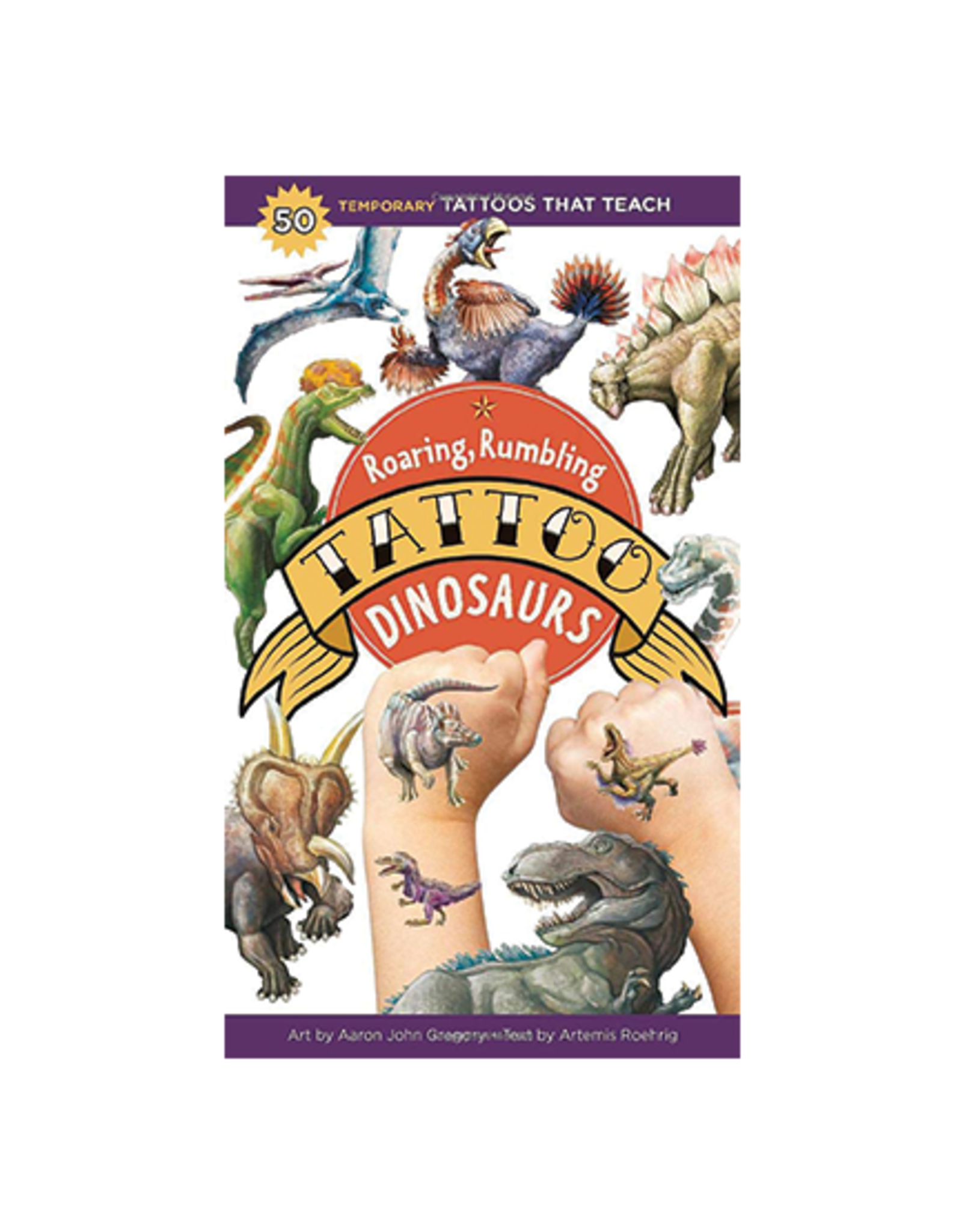 Roaring, Rumbling Tattoo Dinosaurs: 50 Temporary Tattoos That Teach
