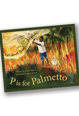 Sleeping Bear Press P is for Palmetto: A South Carolina Alphabet