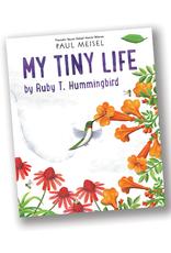My Tiny Life by Ruby T. Hummingbird (A Nature Diary)