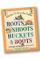 Workman Publishing Roots, Shoots, Buckets & Boots: Gardening Together with Children