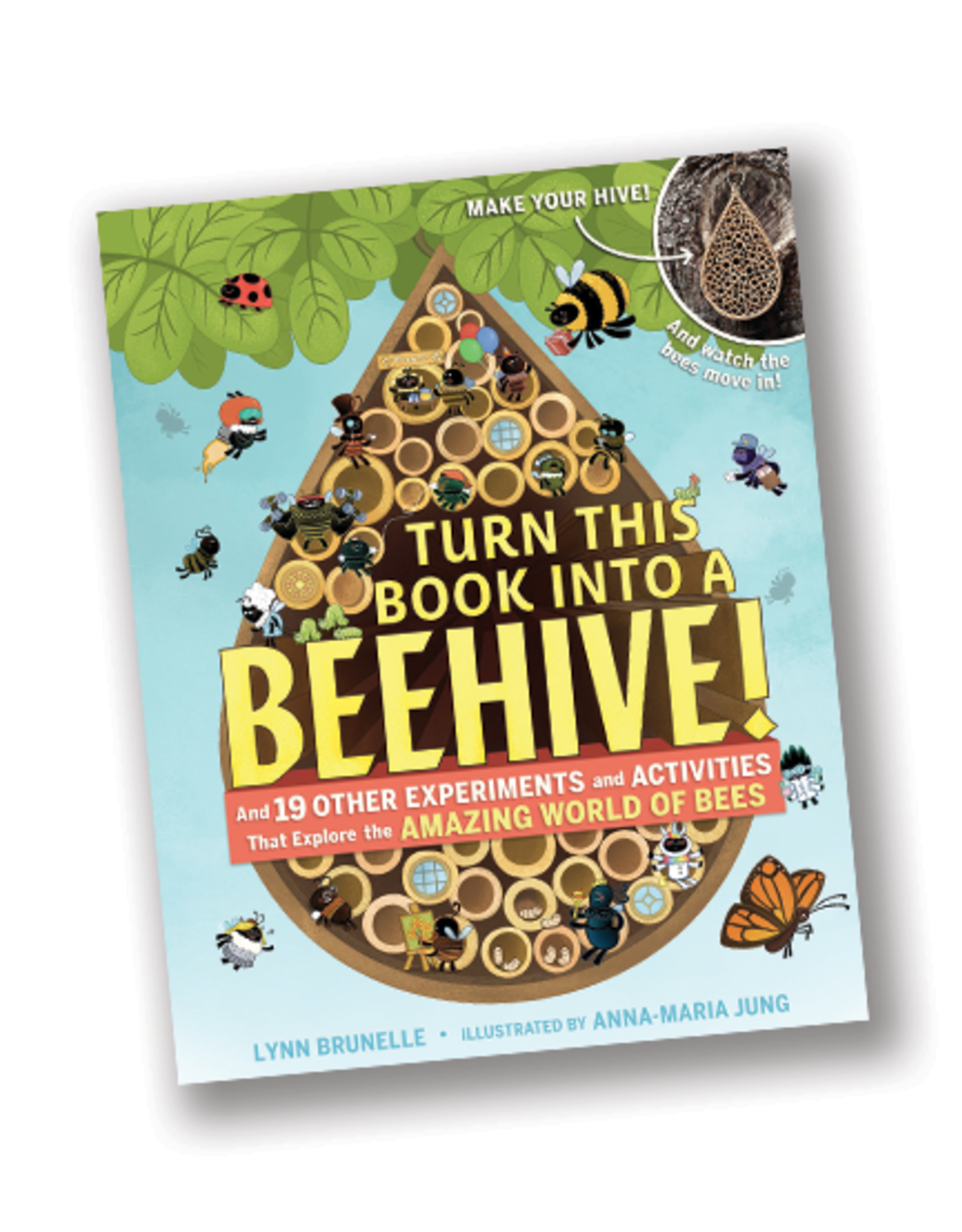 Workman Publishing Turn This Book Into a Beehive:  19 Other Experiments and Activities That Explore the Amazing World of Bees