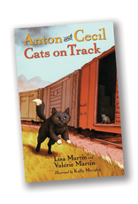 Workman Publishing Anton and Cecil:   Cats on Track, Book 2