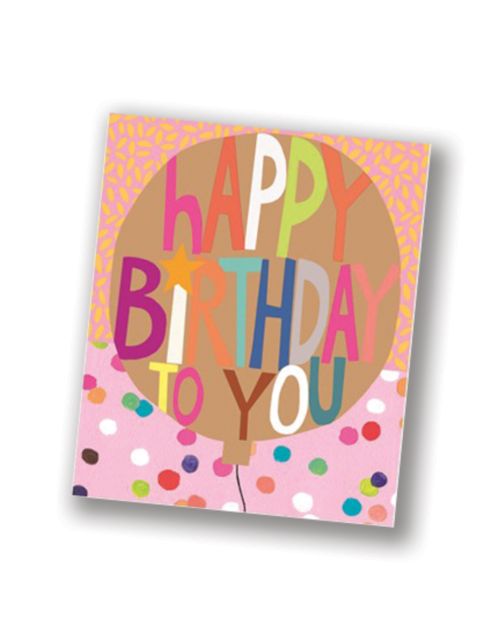 """""""Happy Birthday to You"""" Bright Card"""