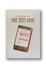 """""""One Text Away, Happy Mother's Day!"""" Card"""