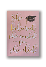 """""""She believed she could so she did"""" Graduation Card"""