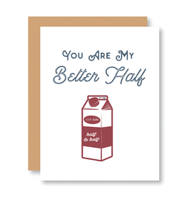 """""""You Are My Better Half"""" Card"""