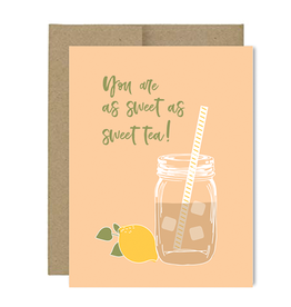 """""""You are as Sweet as Sweet Tea!"""" Card"""