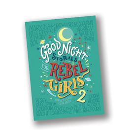 Goodnight Stories for Rebel Girls, Volume 2: 100 Tales of Extraordinary Women