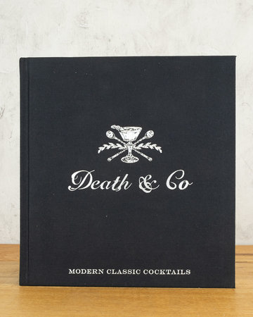Death & Co Modern Classic Cocktails