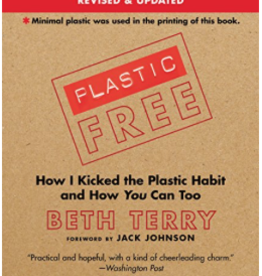 Plastic-Free: How I Kicked the Plastic Habit and How You Can Too