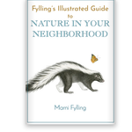 Fylling's Guide to Nature in Your Neighborhood - Fylling, Marni