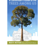 Californian's Guide To the Trees Among Us