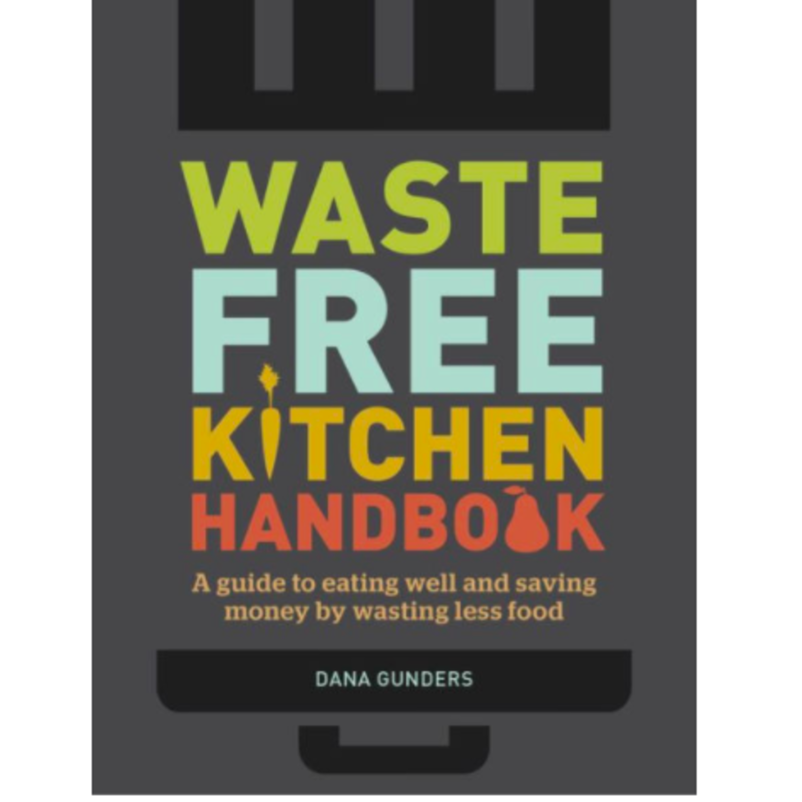 Waste Free Kitchen Handbook