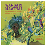 Wangari Maathai, The Woman Who Planted Millions of Trees