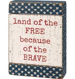 Primitives by Kathy Slate Box Sign - The brave