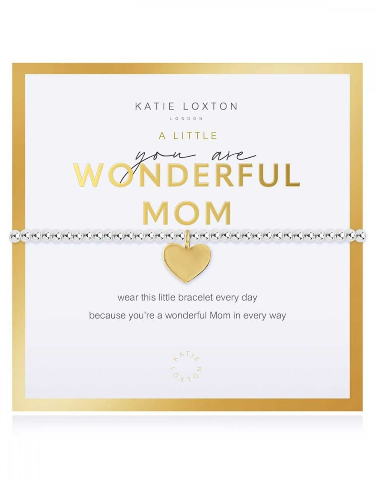 Katie Loxton You are a wonderful Mom