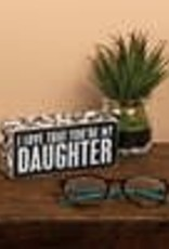 Primitives by Kathy I love that you're my daughter sign