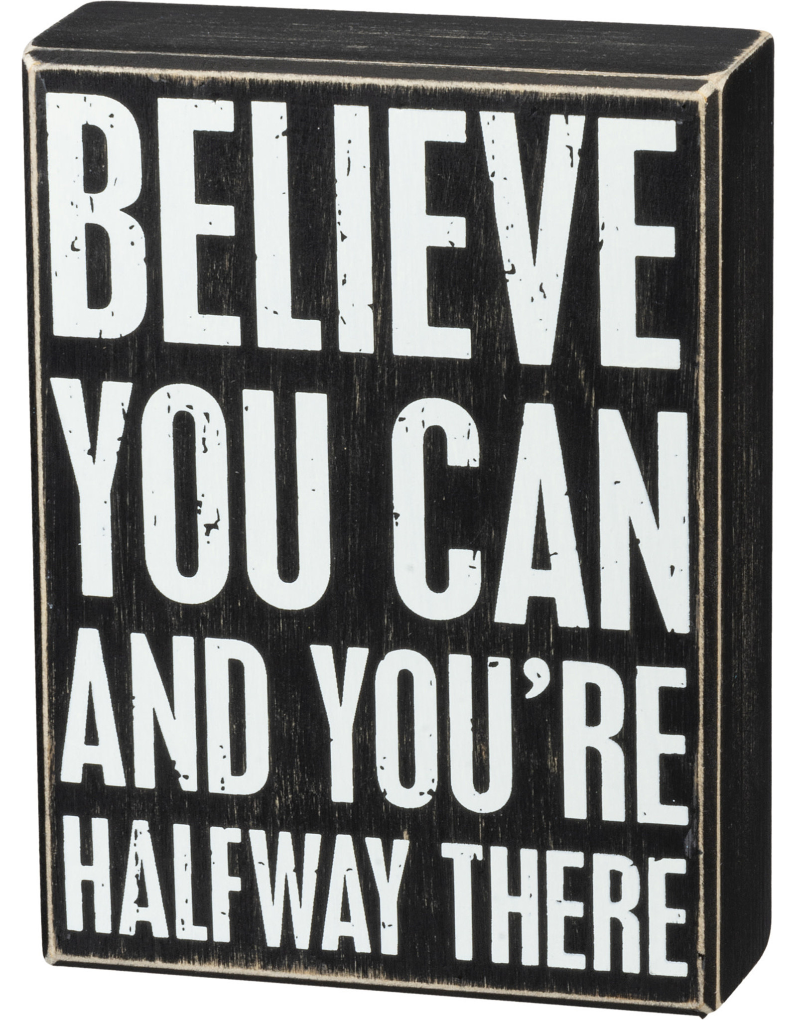 Primitives by Kathy Box Sign - Believe You Can You're Halfway There