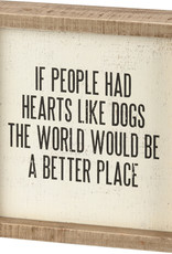 Primitives by Kathy Inset Box Sign - If People Had Hearts Like Dogs