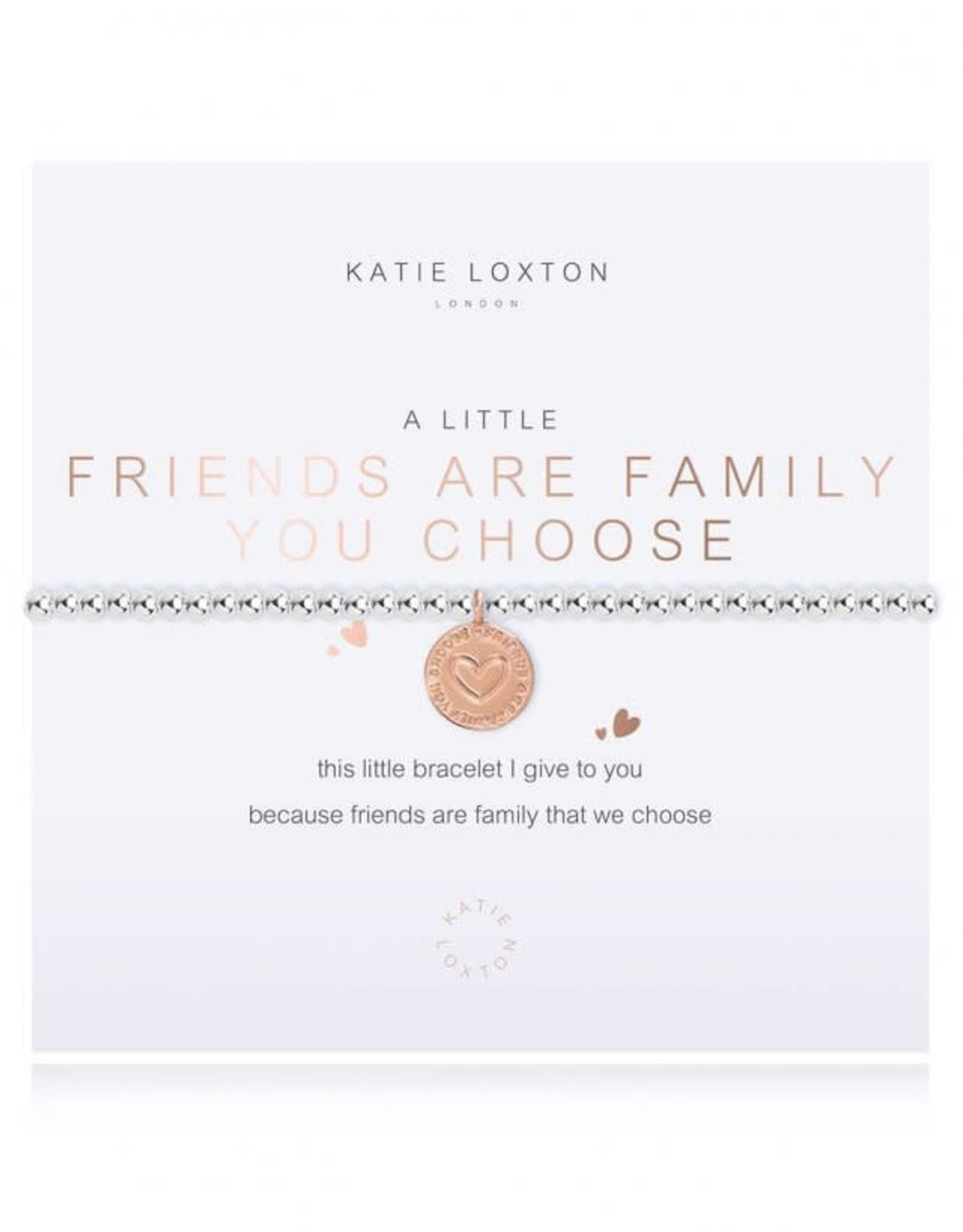 Katie Loxton A Little.. Friends are the family you choose