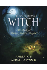 How to Become a Witch the Path of Nature: Spirit & Magick