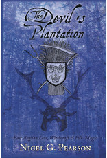The Devil's Plantation: East Anglian Lore, Witchcraft & Folk Magic