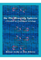 On the Heavenly Spheres: A Treatise on Traditional Astrology