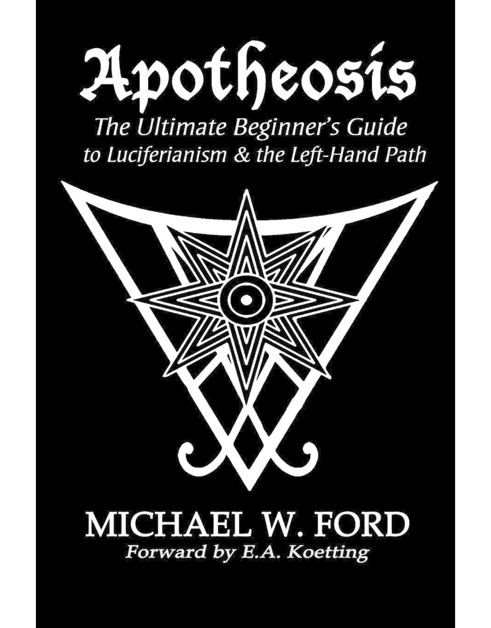Apotheosis: The Ultimate Beginner's Guide to Luciferianism & the Left-Hand Path