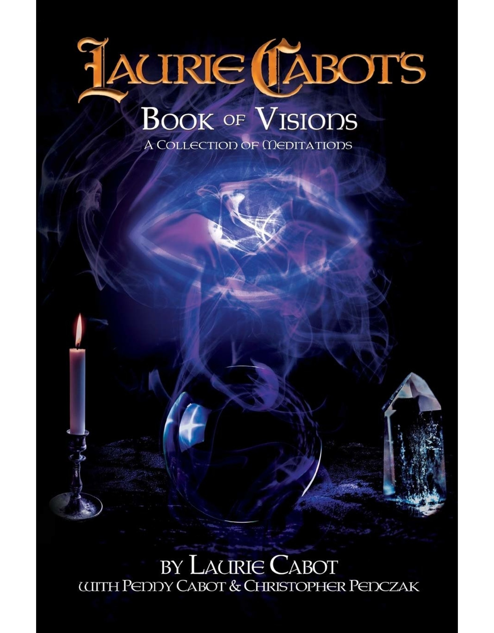 Laurie Cabot's Book of Vissions: A Collection of Meditations