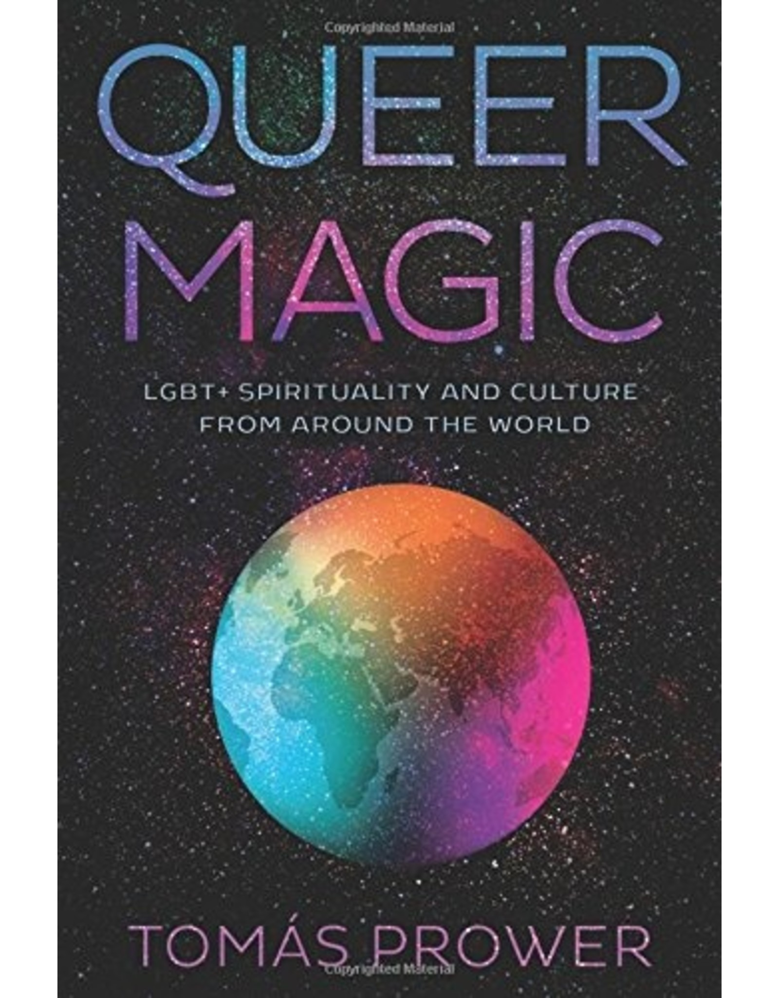 Queer Magic: LGBT + Spirituality and Culture from Around the World