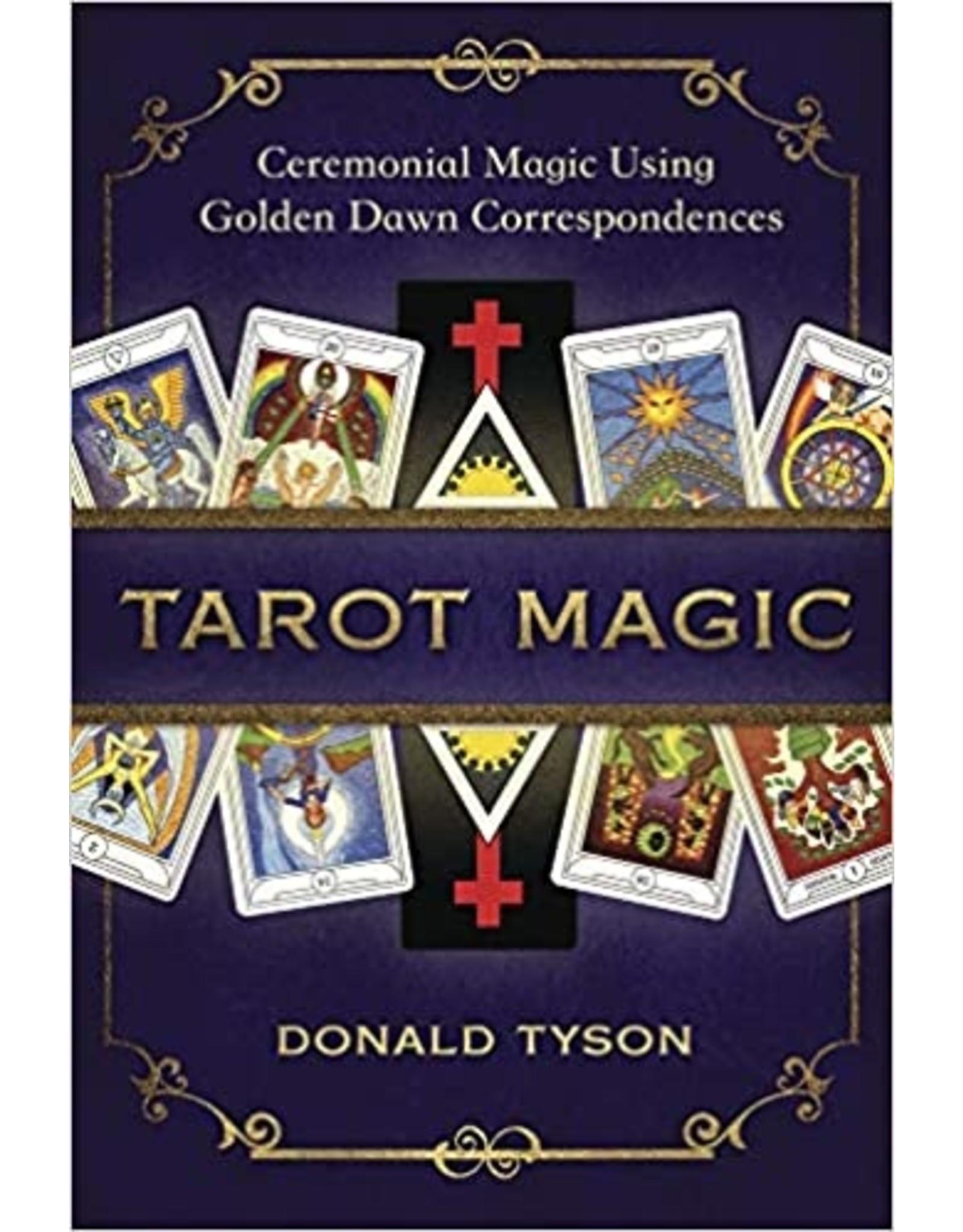 Tarot Magic: Ceremonial Magic Using Golden Dawn Correspondences