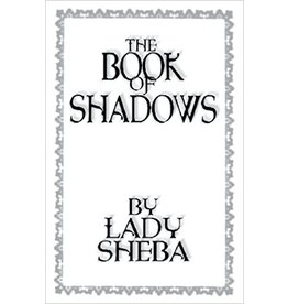 The Book of Shadows: By Lady Sheba