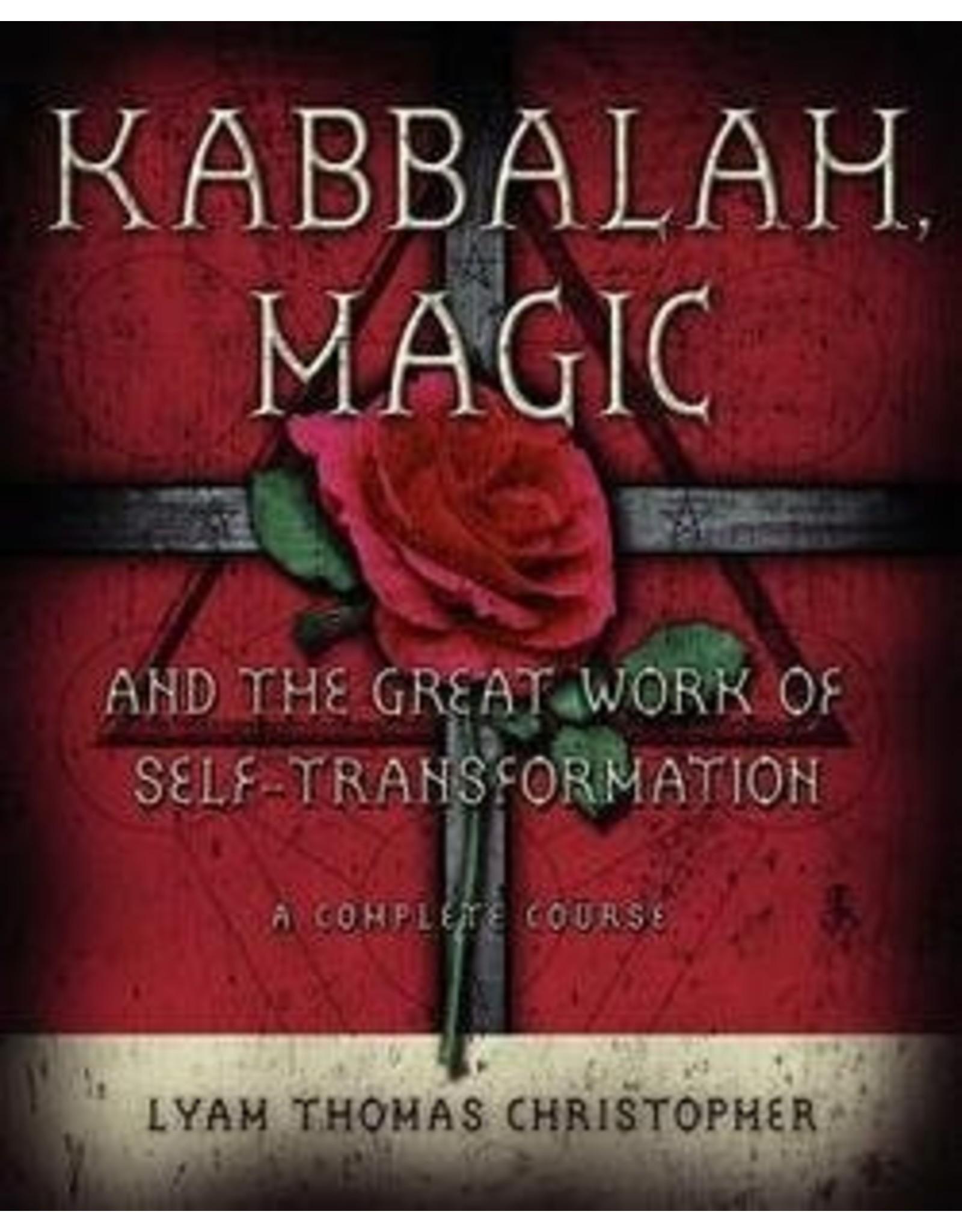 Kabbalah Magic: And the Great Work of Self-Transformation