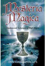 Mysteria Magica: Fundamental Techniques of High Magick
