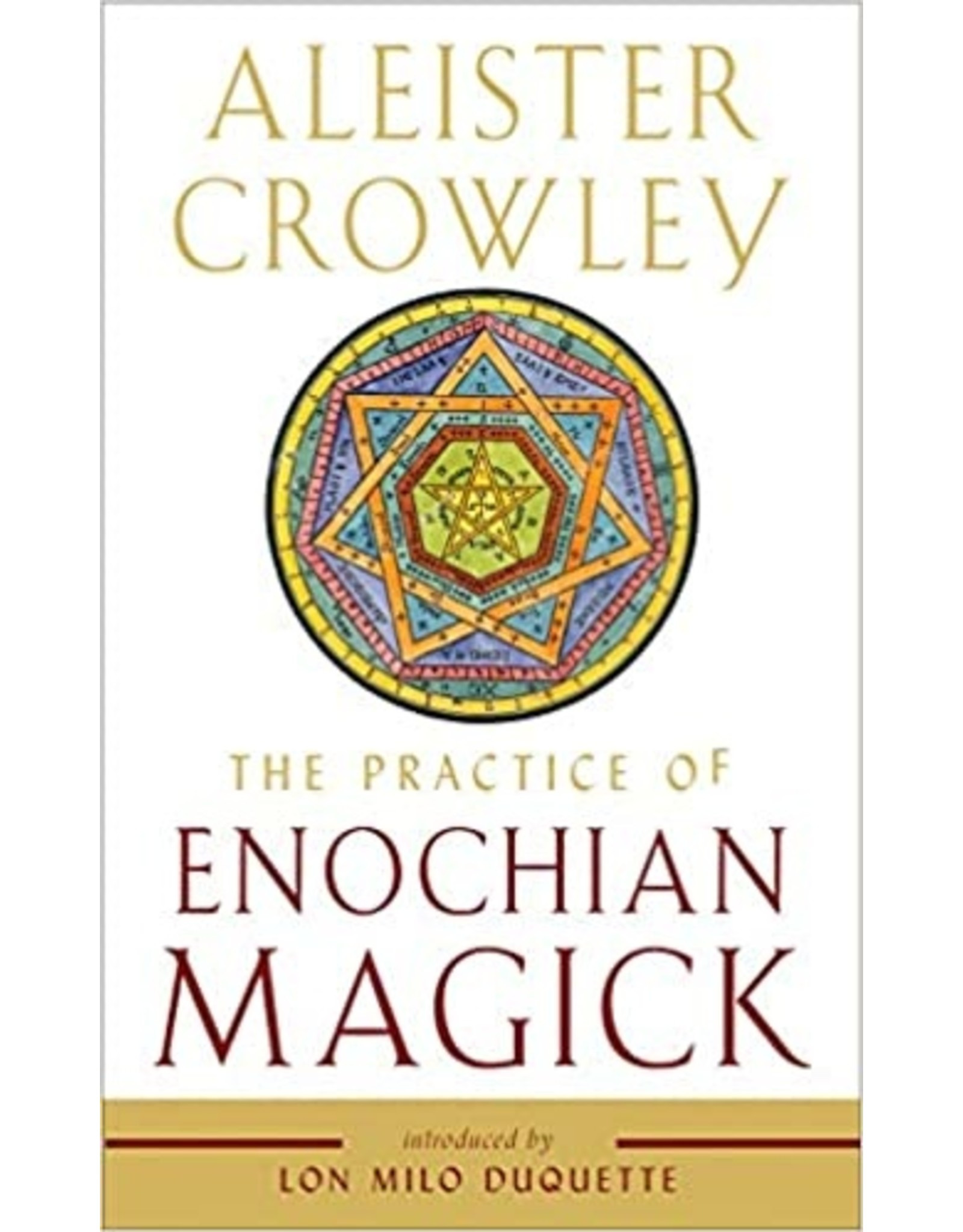 Aleister Crowley: The Practice of Enochian Magick