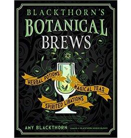 Blackthorn's Botanical Brews: Herbal Potions, Magical Teas, Spirited Libations