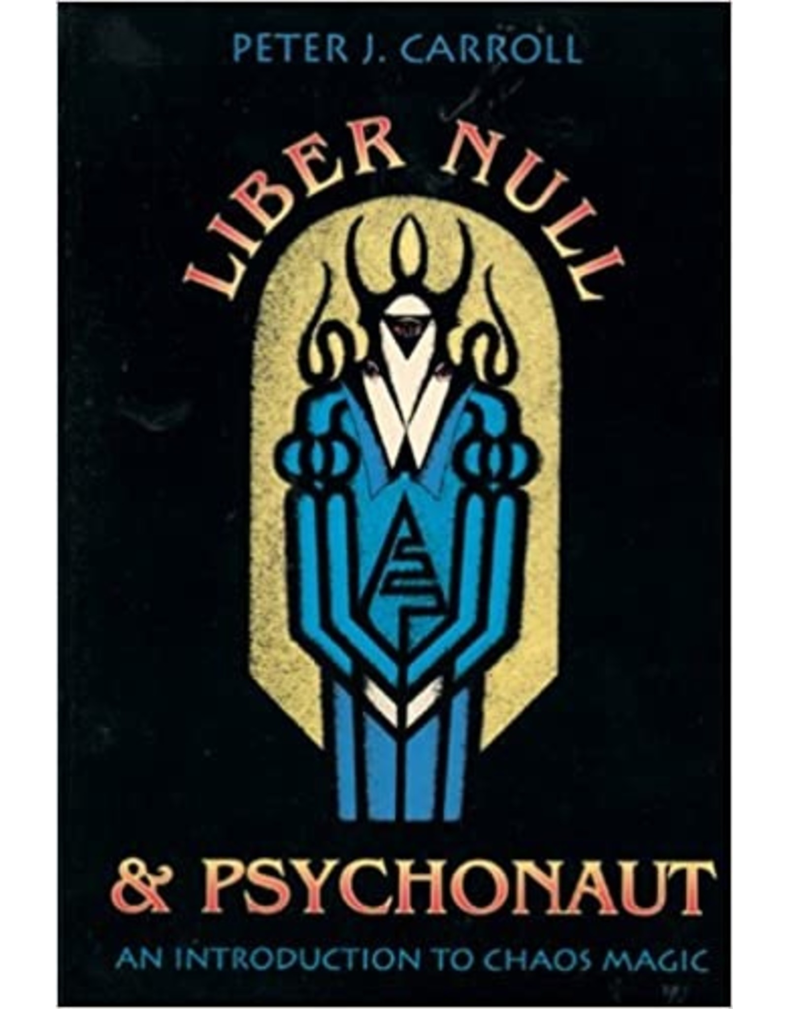 Liber Null & Psychonaunt: An Introduction to Chaos Magic