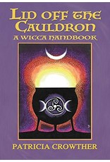 Lid Off the Cauldron: A Wicca Handbook