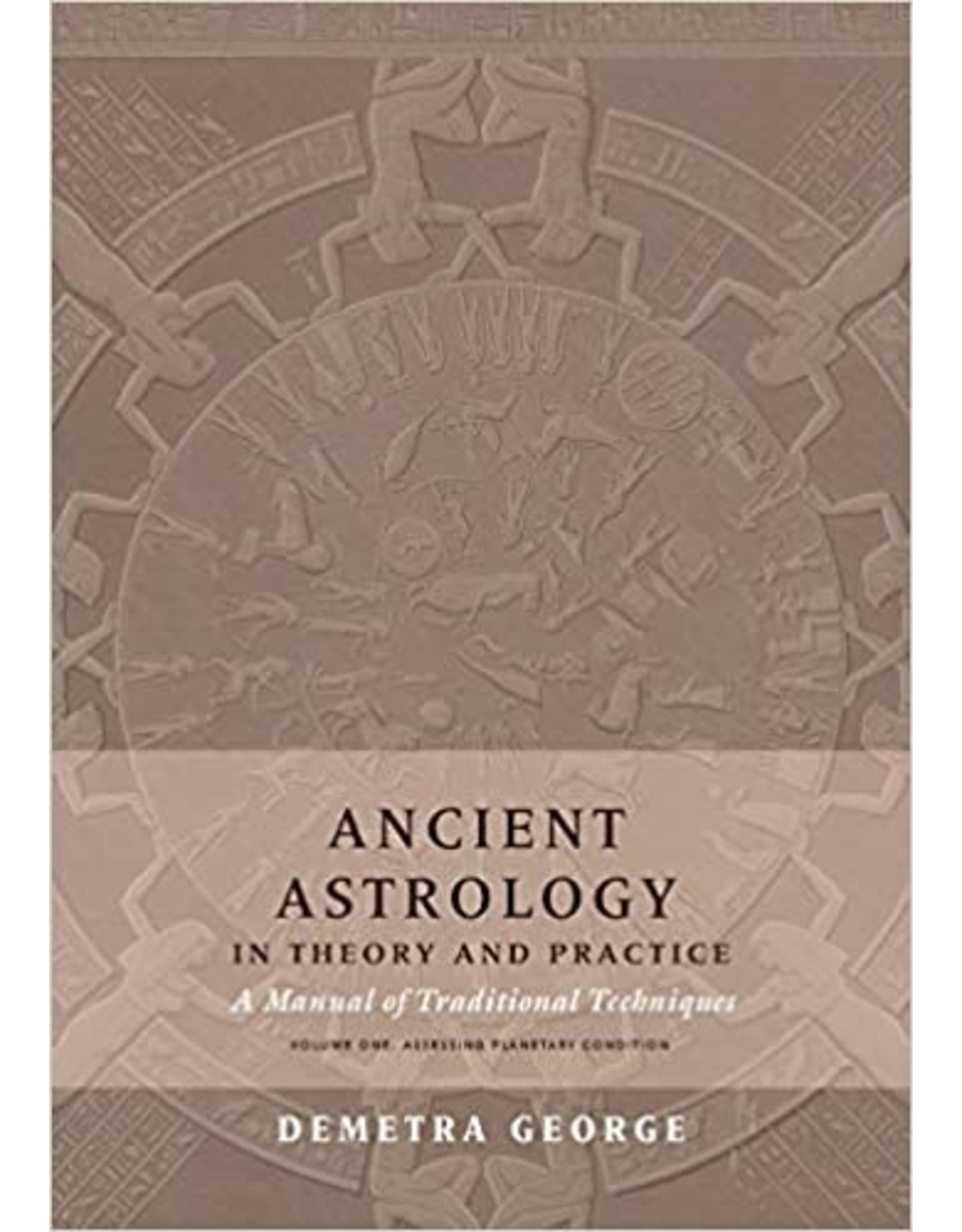Ancient Astrology in Theory and Practice