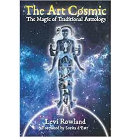 The Art Cosmic: The Magic of Traditional Astrology