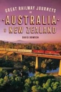 Great Railway Journeys Aust & Nz